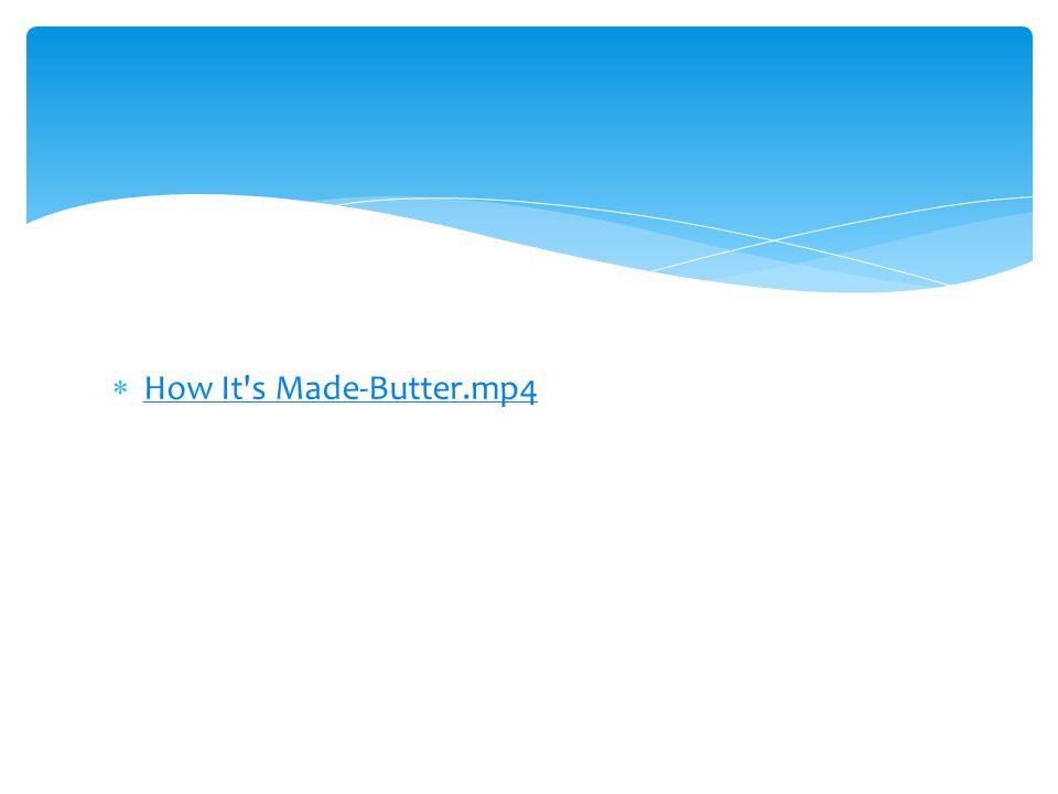  How It's Made-Butter.mp4 How It's Made-Butter.mp4
