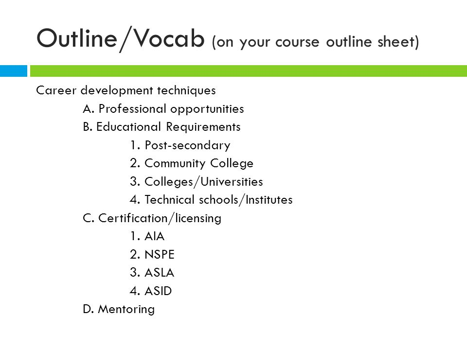 Outline/Vocab (on your course outline sheet) Career development techniques A.