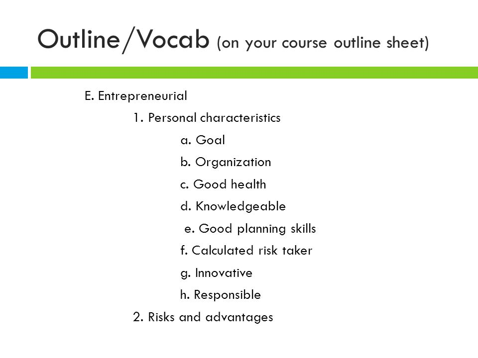 Outline/Vocab (on your course outline sheet) E. Entrepreneurial 1.