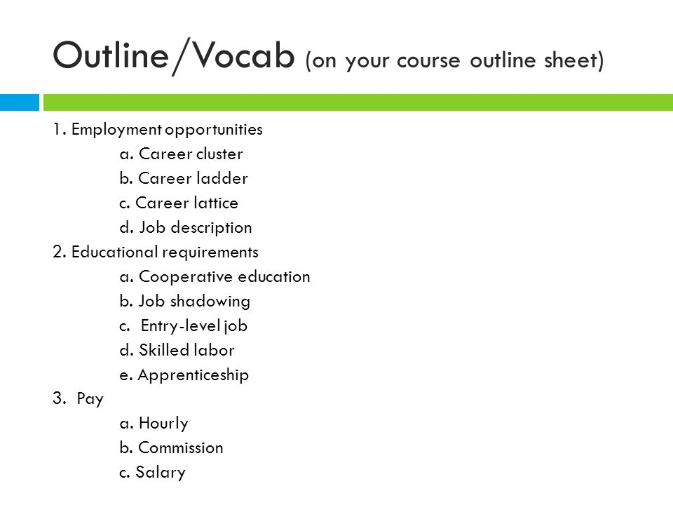 Outline/Vocab (on your course outline sheet) 1. Employment opportunities a.
