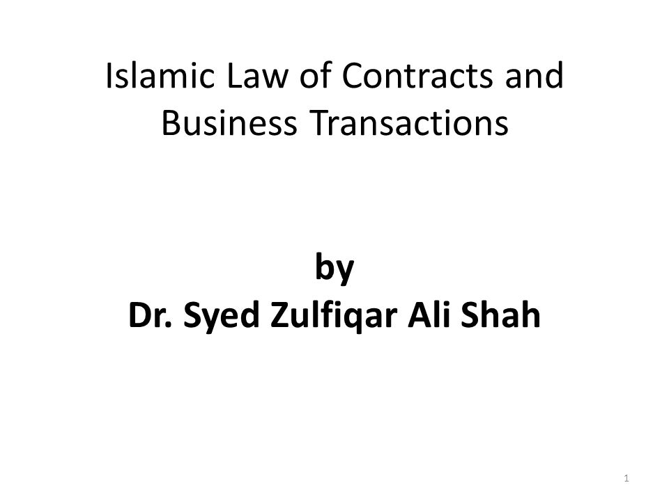 Islamic Law of Contracts and Business Transactions by Dr. Syed Zulfiqar Ali Shah 1