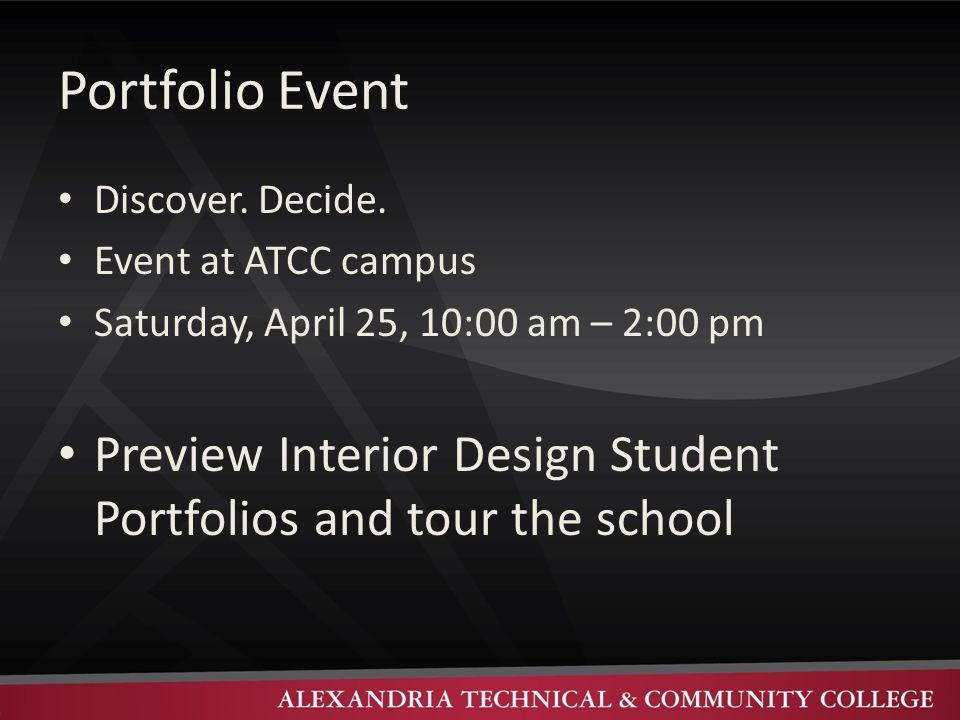 Portfolio Event Discover. Decide. Event at ATCC campus Saturday, April 25, 10:00 am – 2:00 pm Preview Interior Design Student Portfolios and tour the