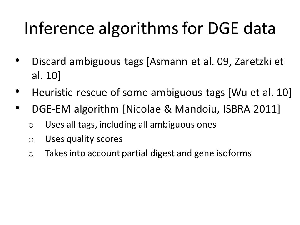 Inference algorithms for DGE data Discard ambiguous tags [Asmann et al.