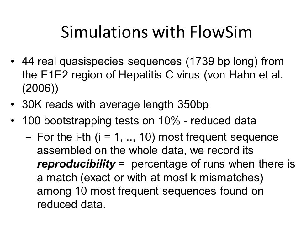 Simulations with FlowSim 44 real quasispecies sequences (1739 bp long) from the E1E2 region of Hepatitis C virus (von Hahn et al.
