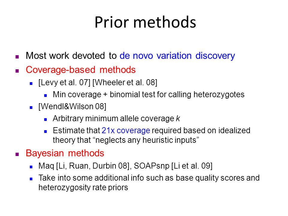 Most work devoted to de novo variation discovery Coverage-based methods [Levy et al.