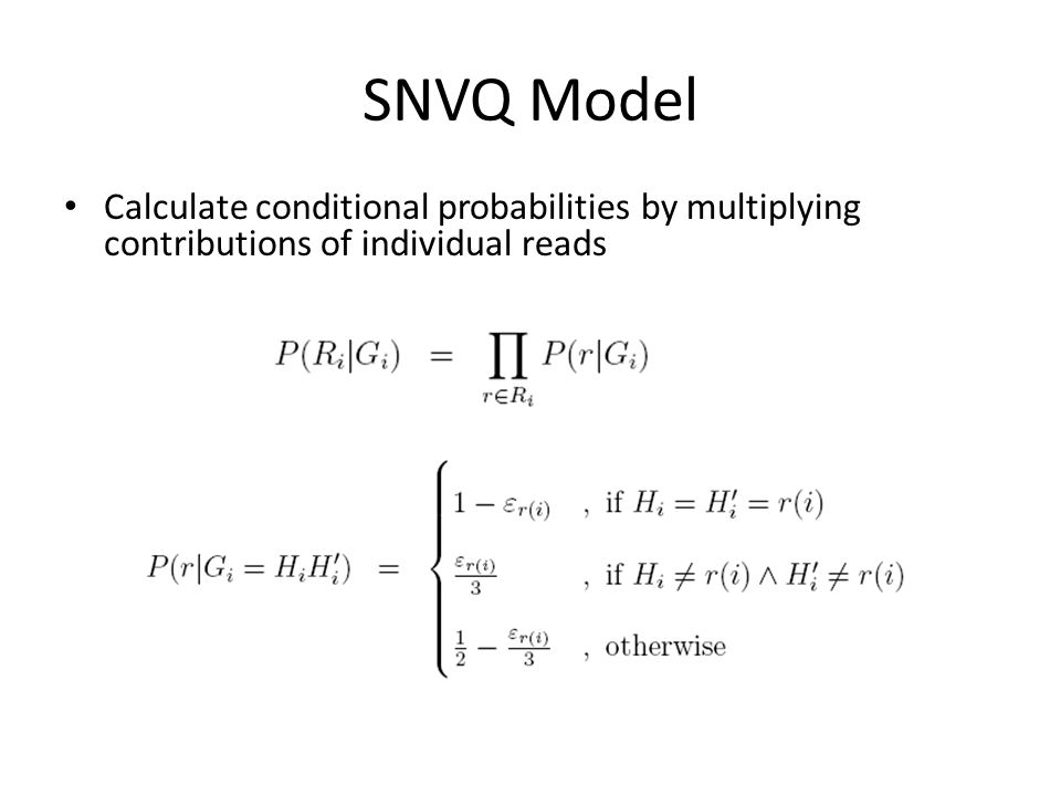 SNVQ Model Calculate conditional probabilities by multiplying contributions of individual reads