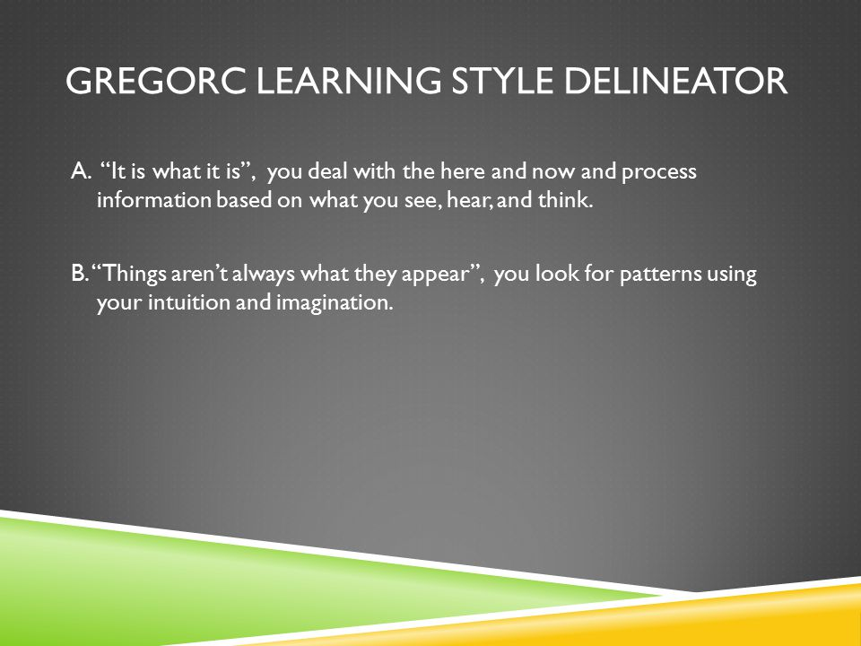 GREGORC LEARNING STYLE DELINEATOR A.