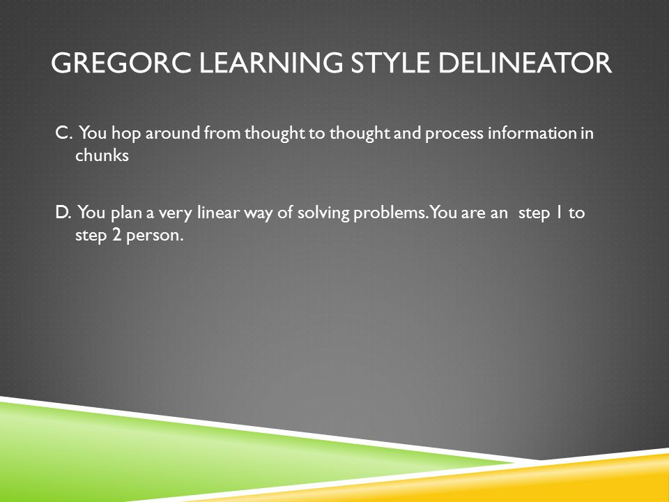 GREGORC LEARNING STYLE DELINEATOR C.