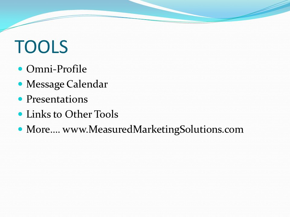 TOOLS Omni-Profile Message Calendar Presentations Links to Other Tools More….
