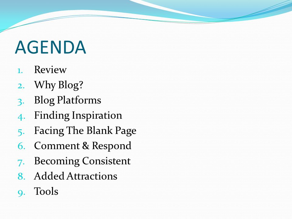 AGENDA 1. Review 2. Why Blog. 3. Blog Platforms 4.