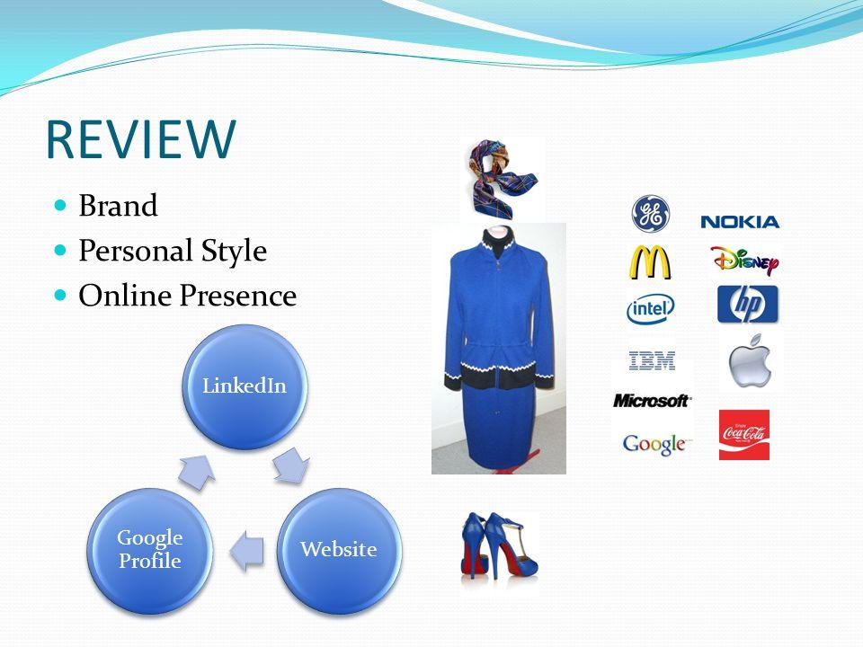 REVIEW Brand Personal Style Online Presence LinkedInWebsite Google Profile
