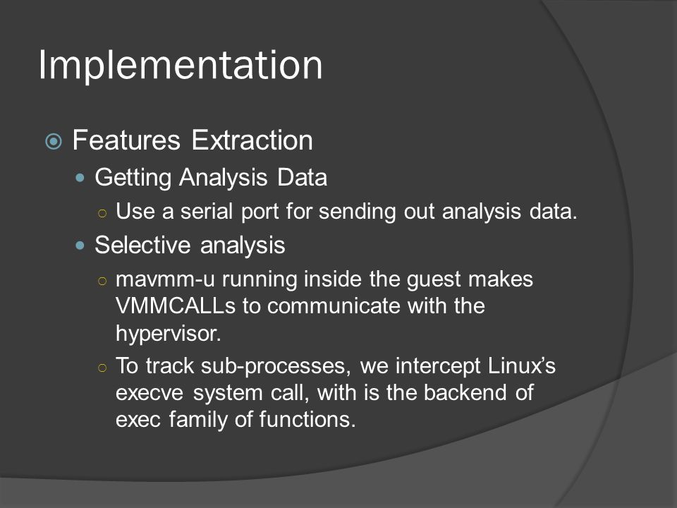 Implementation  Features Extraction Getting Analysis Data ○ Use a serial port for sending out analysis data.