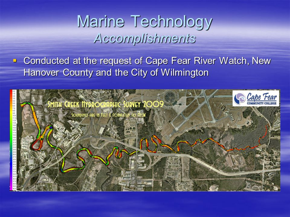 Marine Technology Accomplishments  Conducted at the request of Cape Fear River Watch, New Hanover County and the City of Wilmington