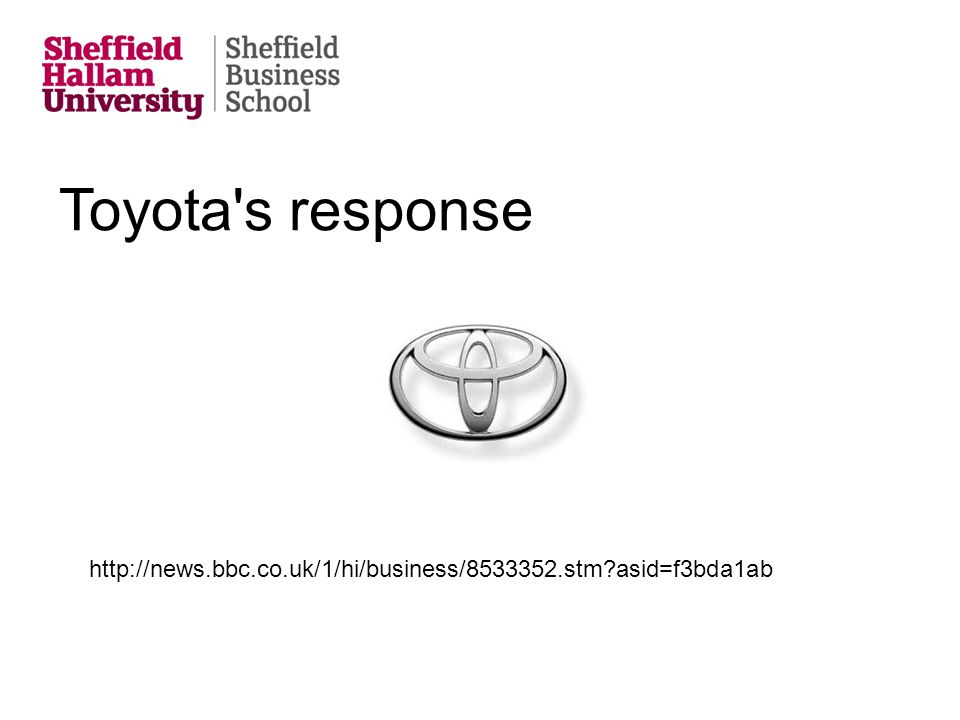 Toyota's response http://news.bbc.co.uk/1/hi/business/8533352.stm?asid=f3bda1ab