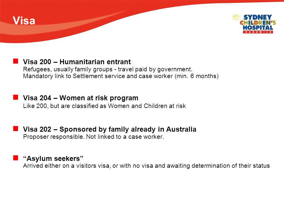 Visa Visa 200 – Humanitarian entrant Refugees, usually family groups - travel paid by government.