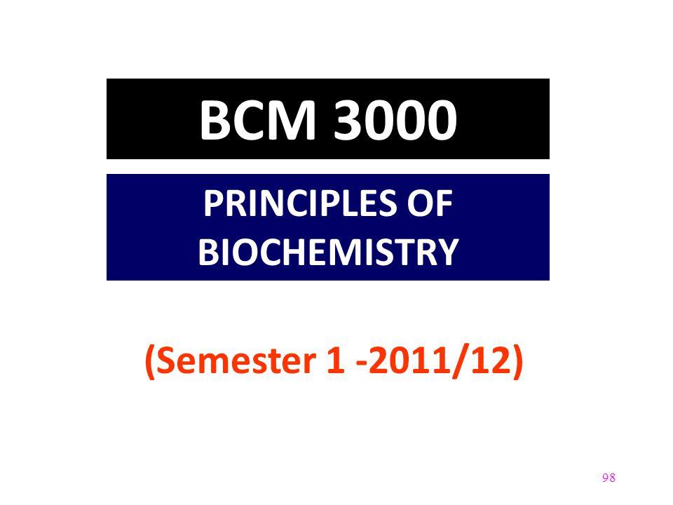 98 BCM 3000 PRINCIPLES OF BIOCHEMISTRY (Semester 1 -2011/12)