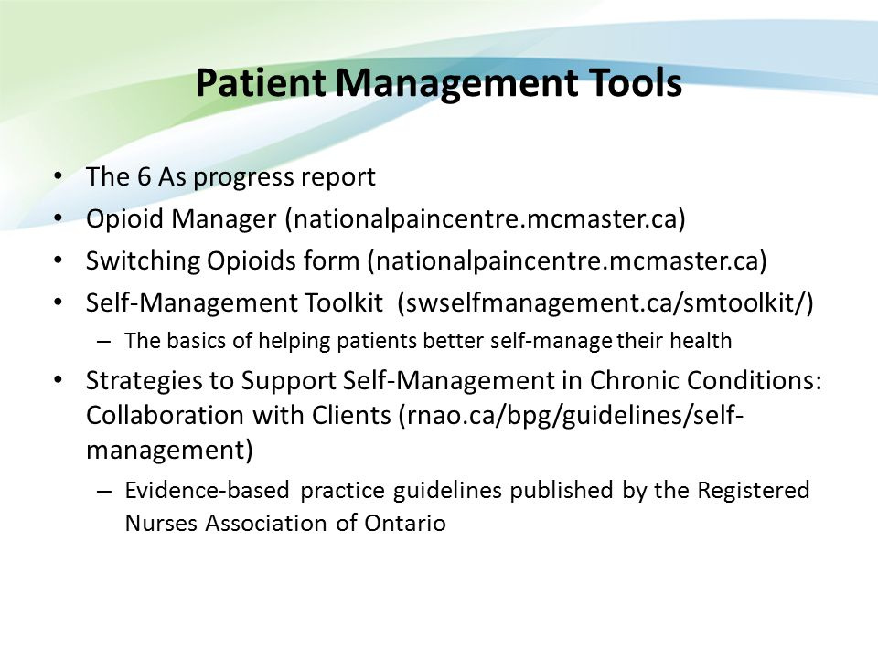 Patient Management Tools The 6 As progress report Opioid Manager (nationalpaincentre.mcmaster.ca) Switching Opioids form (nationalpaincentre.mcmaster.