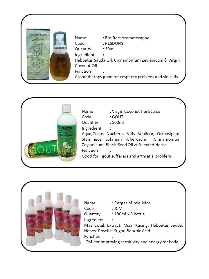 Name: Bio-Rest Aromateraphy Code: RESDUNG Quantity: 30ml Ingredient: Habbatus Sauda Oil, Cinnamomum Zeylanicum & Virgin Coconut Oil Function: Aromatherapy good for respitory problem and sinusitis.