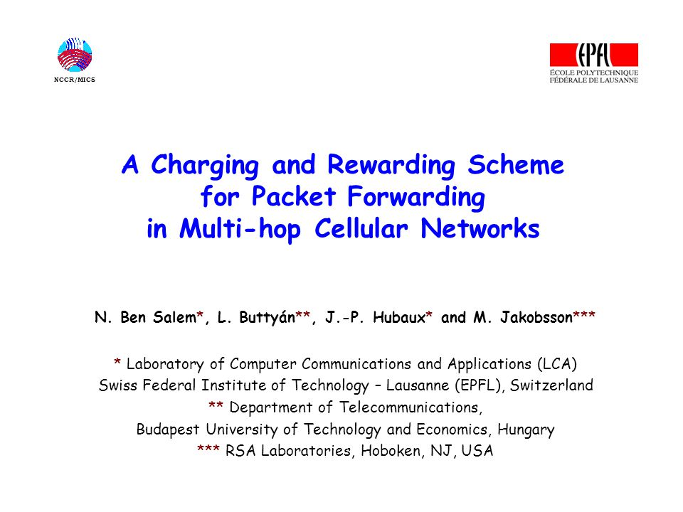 A Charging and Rewarding Scheme for Packet Forwarding in Multi-hop Cellular Networks N.