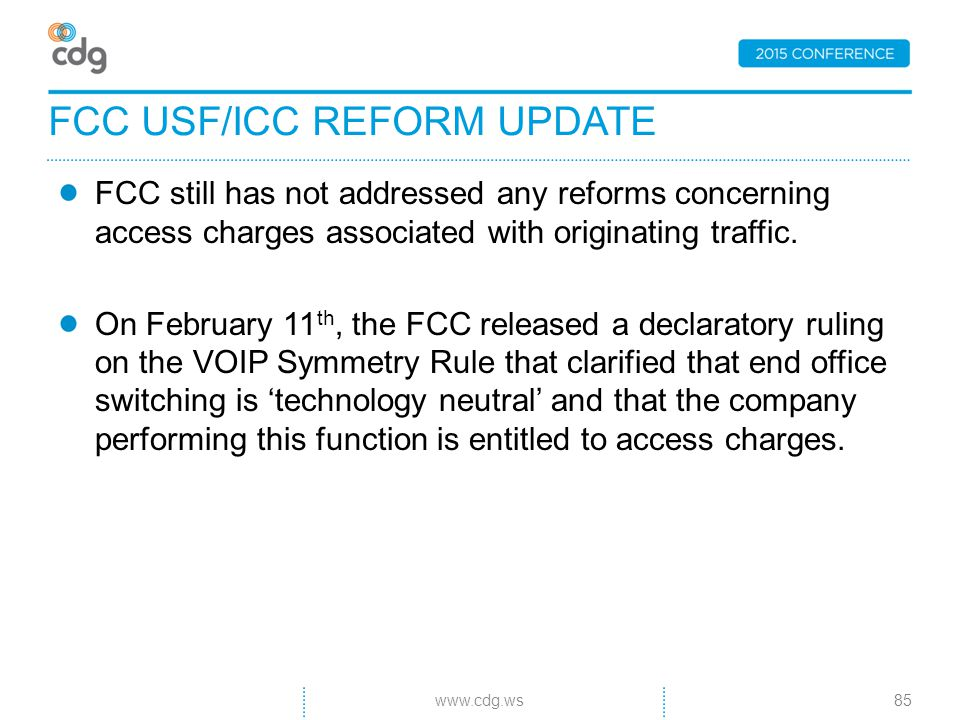 FCC still has not addressed any reforms concerning access charges associated with originating traffic.