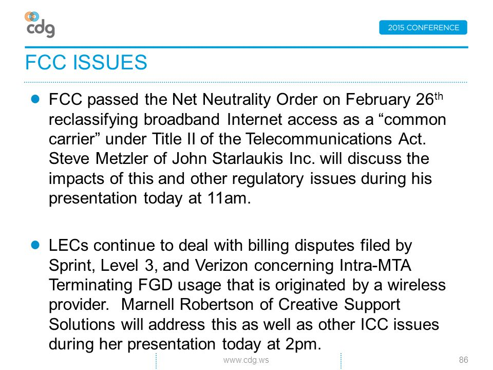 FCC passed the Net Neutrality Order on February 26 th reclassifying broadband Internet access as a common carrier under Title II of the Telecommunications Act.