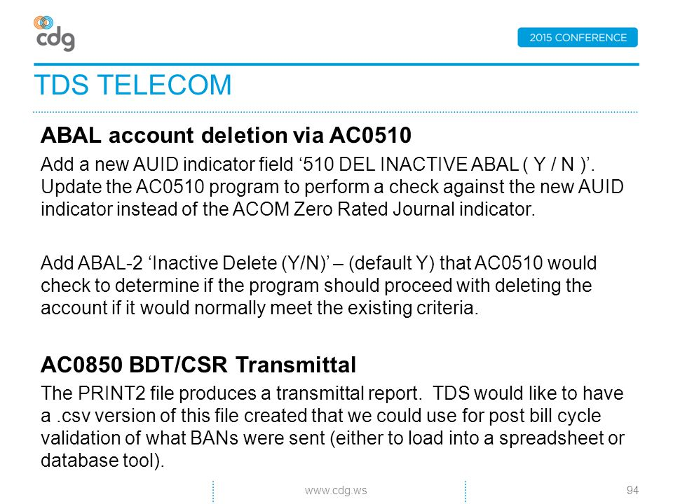 ABAL account deletion via AC0510 Add a new AUID indicator field '510 DEL INACTIVE ABAL ( Y / N )'.