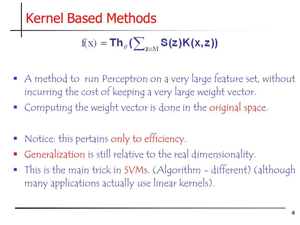 25 FDL Kernel Definition Kernel family K parameterized by feature type descriptions.