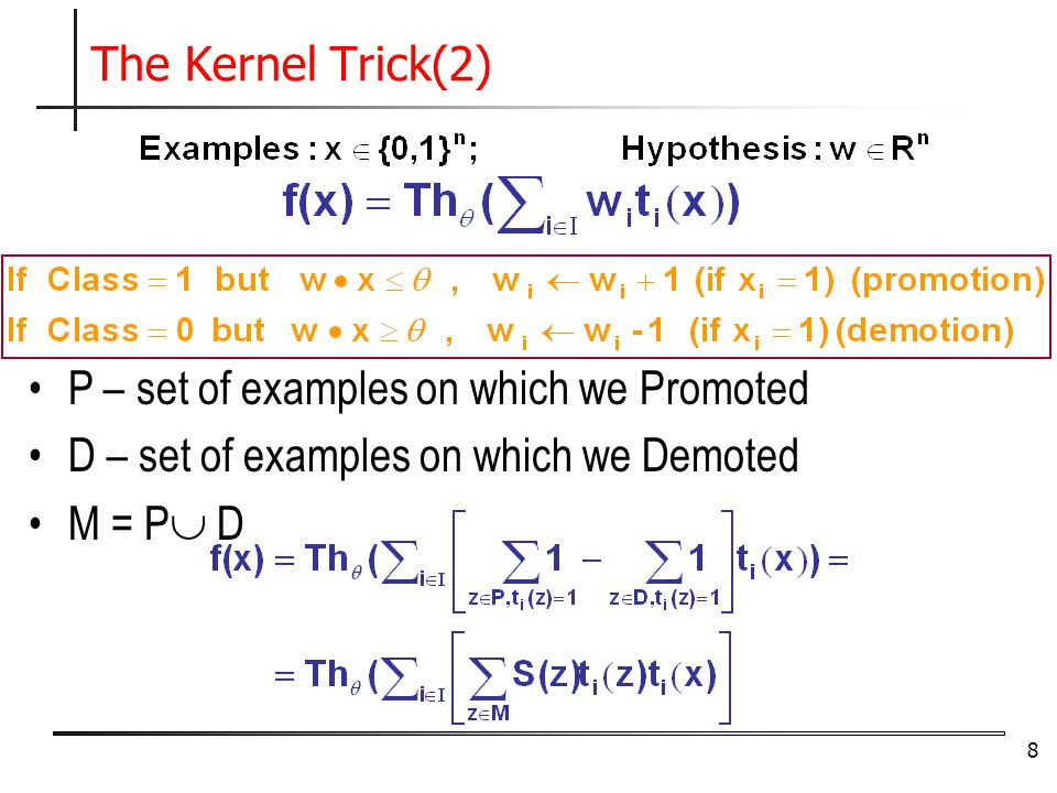 9 P – set of examples on which we Promoted D – set of examples on which we Demoted M = P  D Where S(z)=1 if z  P and S(z) = -1 if z  D.