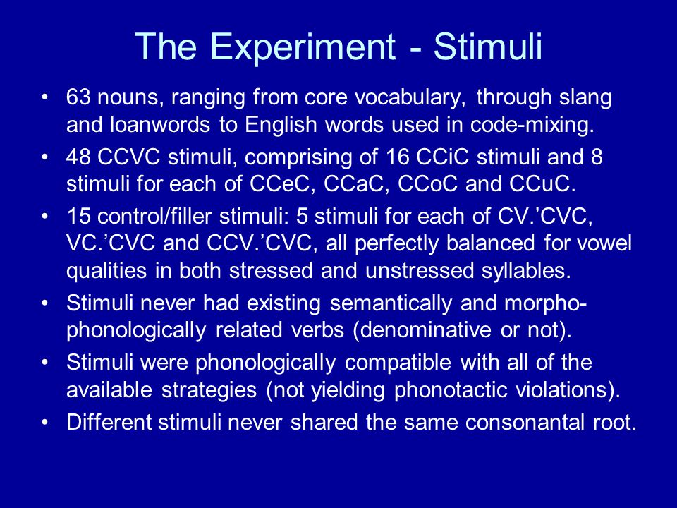 The Experiment - Stimuli 63 nouns, ranging from core vocabulary, through slang and loanwords to English words used in code-mixing.