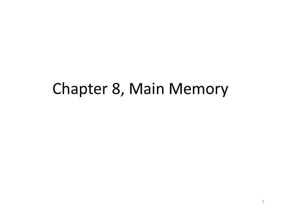 Chapter 8, Main Memory 1