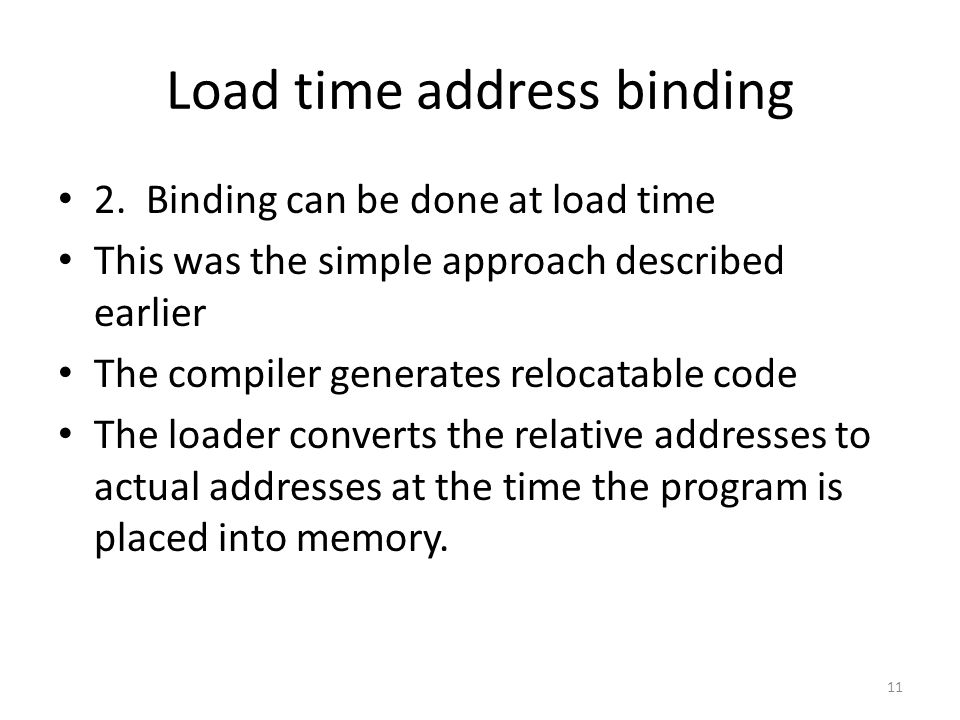 Load time address binding 2.