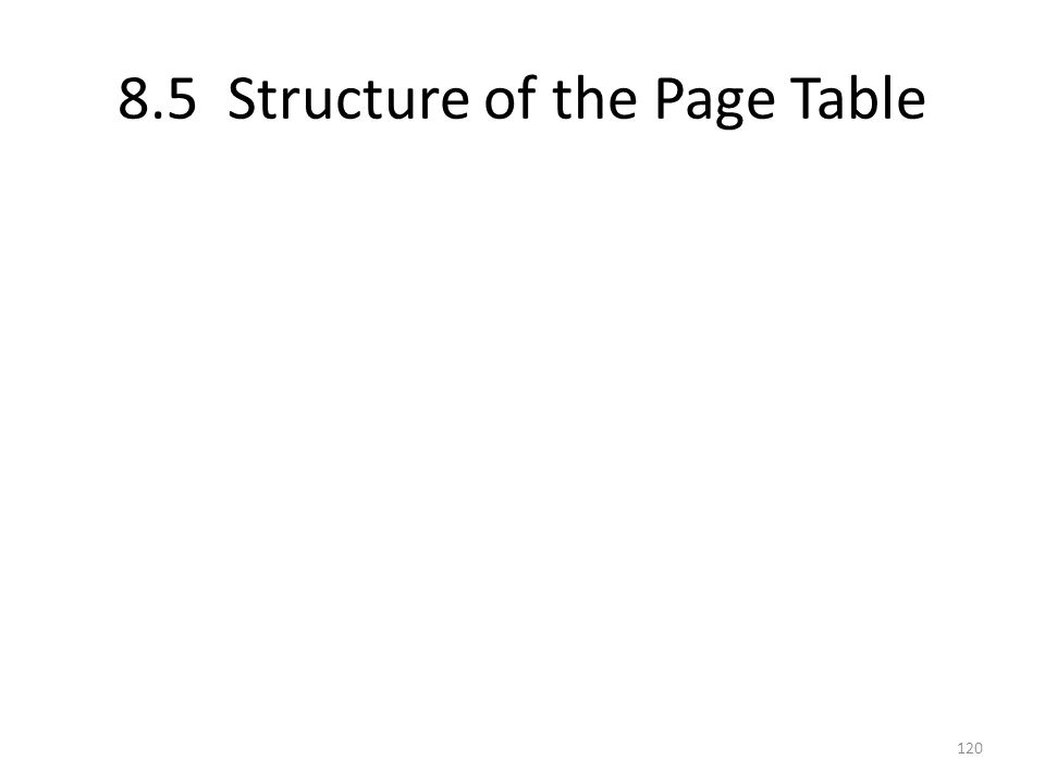 8.5 Structure of the Page Table 120