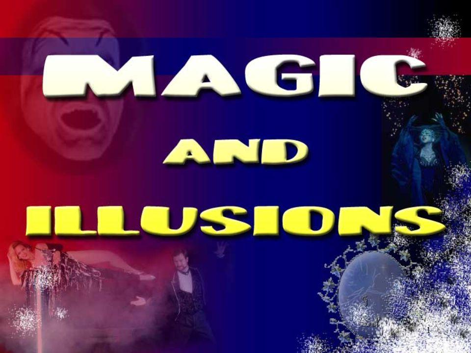 12 Name as many magic tricks as you can.