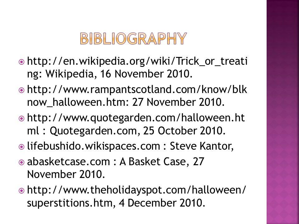  http://en.wikipedia.org/wiki/Trick_or_treati ng: Wikipedia, 16 November 2010.