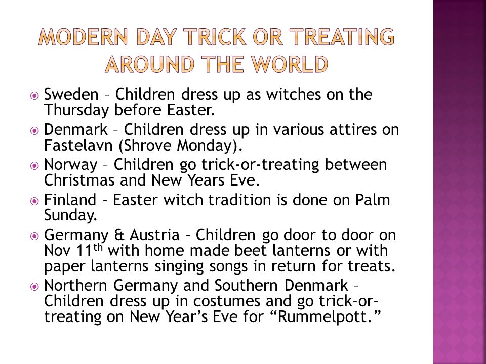  Sweden – Children dress up as witches on the Thursday before Easter.