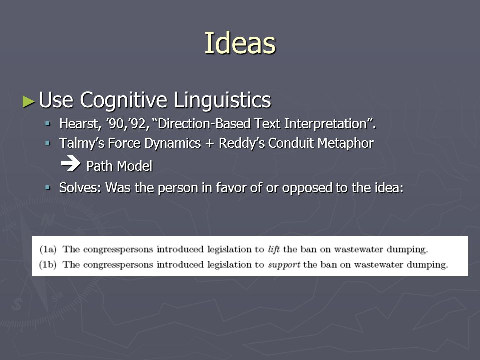Ideas ► Use Cognitive Linguistics  Hearst, '90,'92, Direction-Based Text Interpretation .