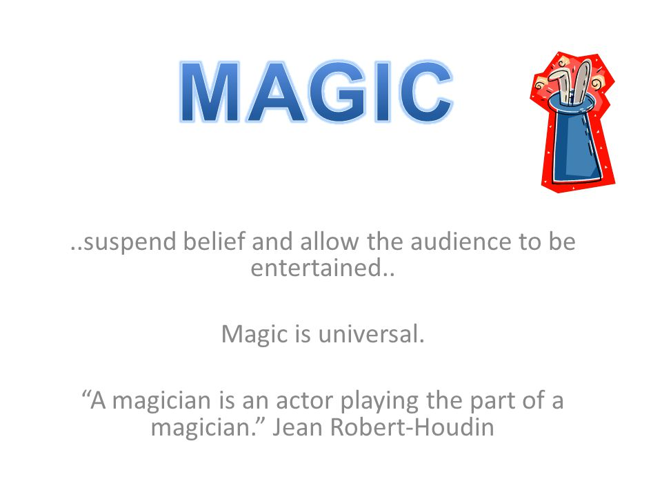 Some magicians weave their trick into a funny or scary story.
