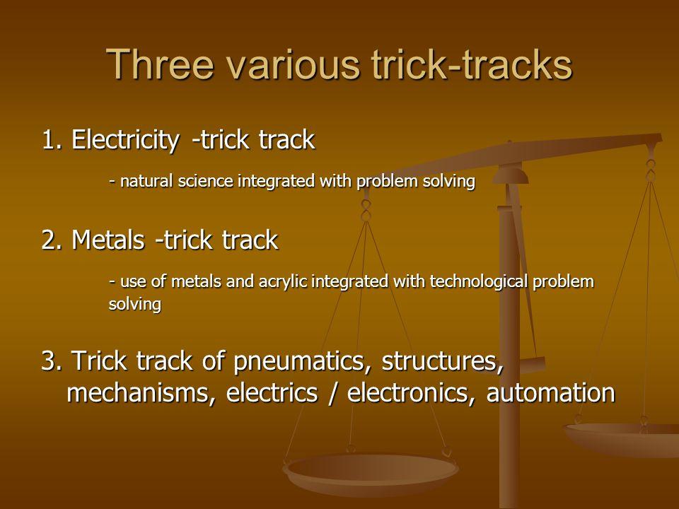 Three various trick-tracks 1.
