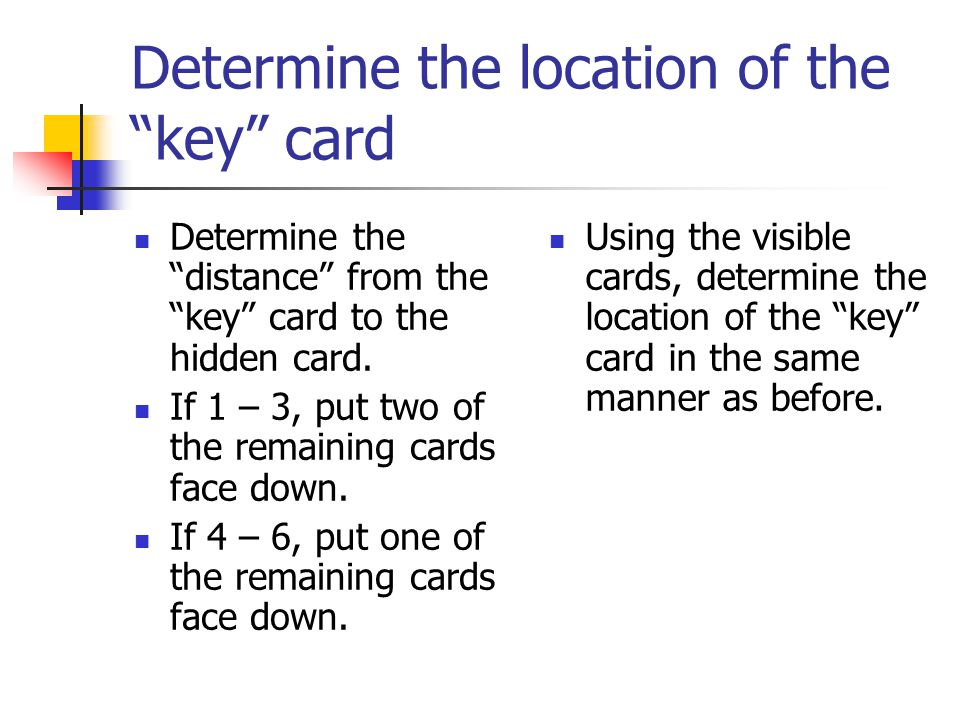 Determine the location of the key card Determine the distance from the key card to the hidden card.