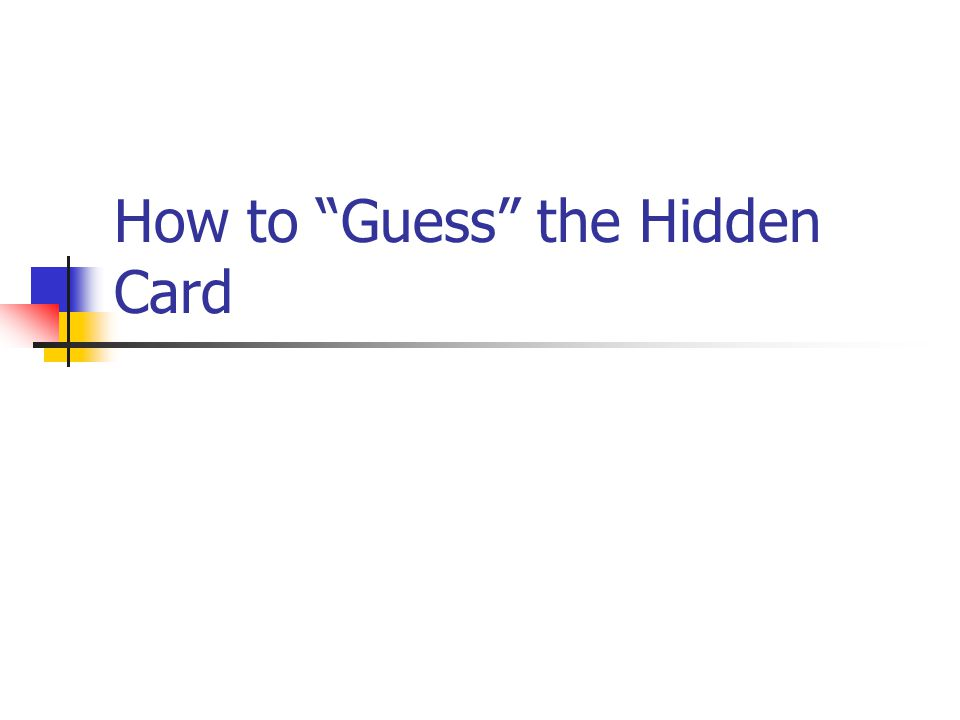 How to Guess the Hidden Card