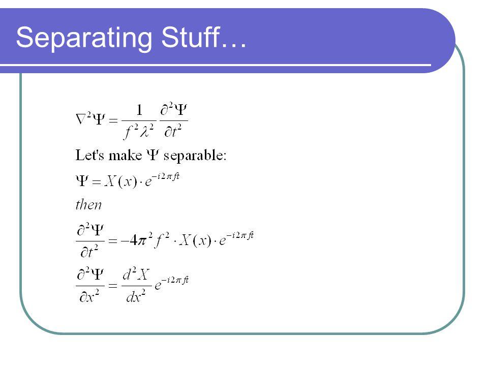 Separating Stuff…