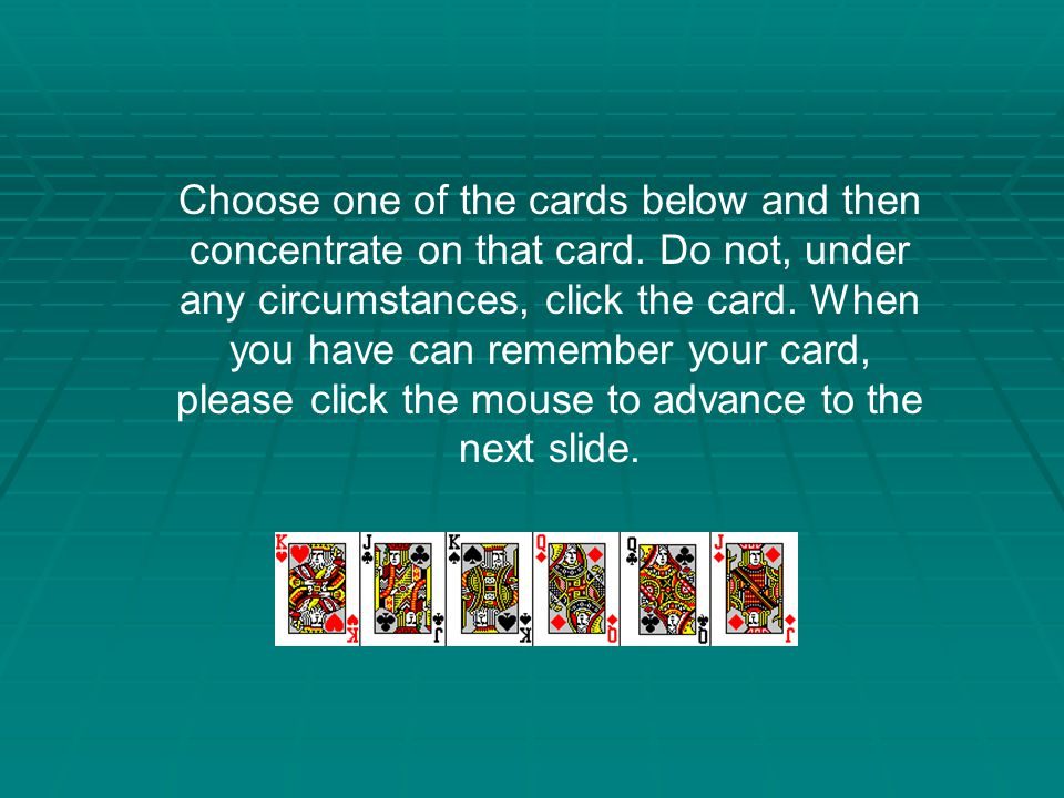 Choose one of the cards below and then concentrate on that card.