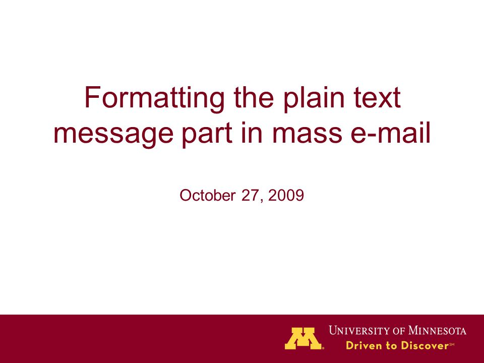 Formatting the plain text message part in mass e-mail October 27, 2009