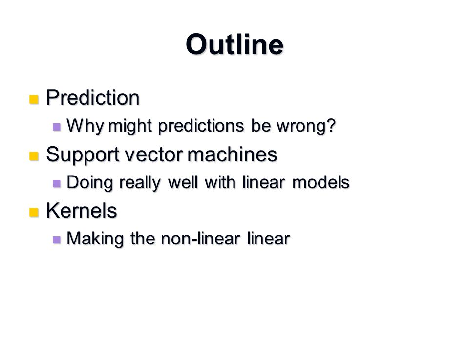 Outline Prediction Prediction Why might predictions be wrong.