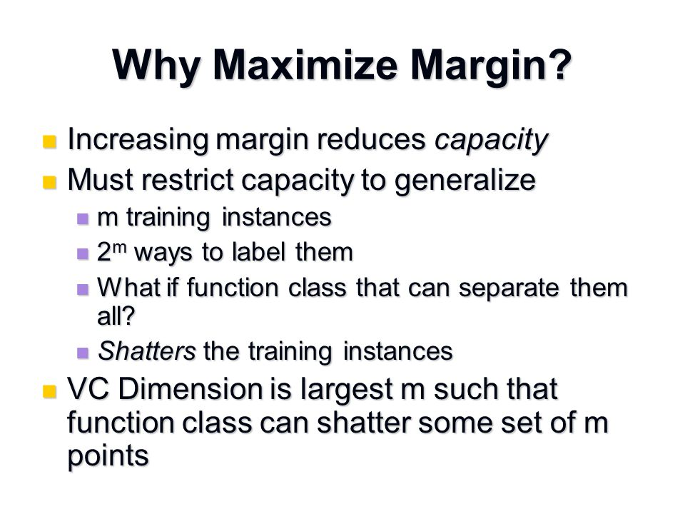 Why Maximize Margin.