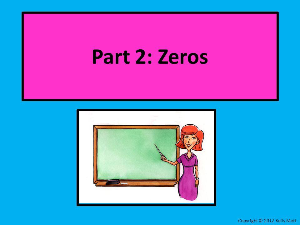 Part 2: Zeros