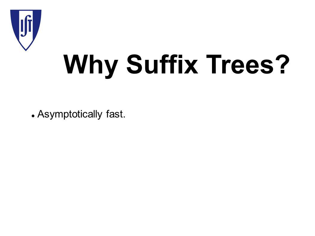 Asymptotically fast.