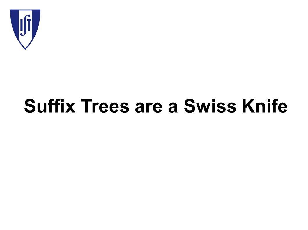 Suffix Trees are a Swiss Knife