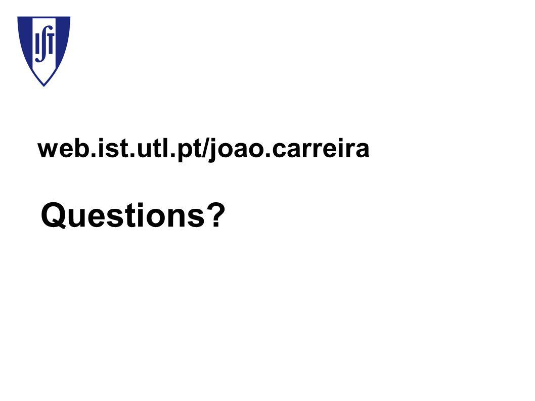 web.ist.utl.pt/joao.carreira Questions
