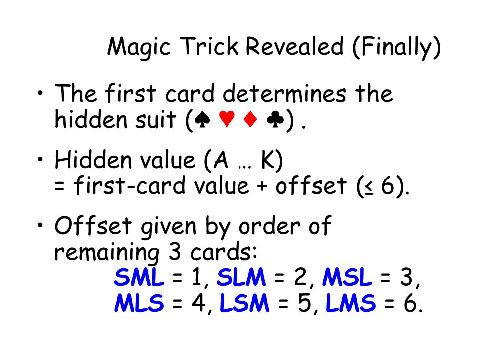 Magic Trick Revealed (Finally) Offset given by order of remaining 3 cards: SML = 1, SLM = 2, MSL = 3, MLS = 4, LSM = 5, LMS = 6.